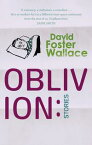 Oblivion: Stories【電子書籍】[ David Foster Wallace ]