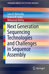 Next Generation Sequencing Technologies and Challenges in Sequence Assembly【電子書籍】[ Osama M. Ouda ]