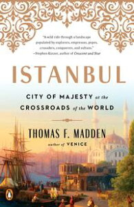IstanbulCity of Majesty at the Crossroads of the World【電子書籍】[ Thomas F. Madden ]