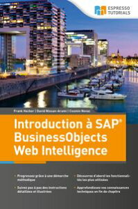 Introduction ? SAP BusinessObjects Web Intelligence【電子書籍】[ Frank Hecker ]