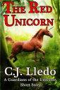 楽天Kobo電子書籍ストアで買える「The Red Unicorn【電子書籍】[ CJ Lledo ]」の画像です。価格は123円になります。