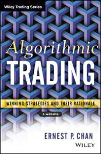 Algorithmic TradingWinning Strategies and Their Rationale【電子書籍】[ Ernie Chan ]