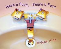 Here a Face, There a Face【電子書籍】[ Arlene Alda ]