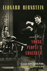 洋書, ART & ENTERTAINMENT Leonard Bernstein and His Young Peoples Concerts Alicia Kopfstein-Penk