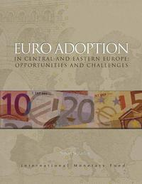 Euro Adoption in Central and Eastern Europe: Opportunities and Challenges【電子書籍】[ Susan Ms. Schadler ]