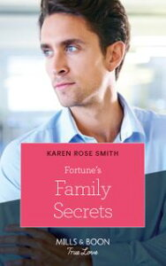 Fortune's Family Secrets (Mills & Boon True Love) (The Fortunes of Texas: The Rulebreakers, Book 4)【電子書籍】[ Karen Rose Smith ]