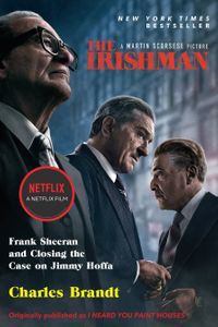The Irishman (Movie Tie-In)Frank Sheeran and Closing the Case on Jimmy Hoffa【電子書籍】[ Charles Brandt ]