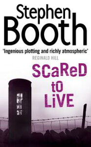 Scared to Live (Cooper and Fry Crime Series, Book 7)【電子書籍】[ Stephen Booth ]