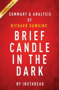Summary of Brief Candle in the Darkby Richard Dawkins | Summary & Analysis【電子書籍】[ Instaread Summaries ]