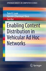 Enabling Content Distribution in Vehicular Ad Hoc Networks【電子書籍】[ Tom H. Luan ]