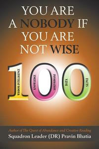 You Are a Nobody If You Are Not Wise【電子書籍】[ Squadron Leader (DR) Pravin Bhatia ]
