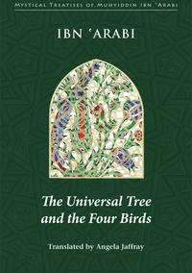 Universal Tree and the Four Birds【電子書籍】[ Muhyiddin Ibn 'Arabi ]