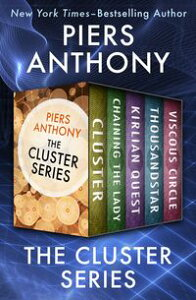 The Cluster SeriesCluster, Chaining the Lady, Kirlian Quest, Thousandstar, and Viscous Circle【電子書籍】[ Piers Anthony ]