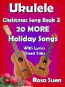 楽天Kobo電子書籍ストアで買える「Ukulele Christmas Song Book 2 - 20 MORE Holiday Songs with Lyrics and Chord Tabs for Christmas Singalongs Ukulele Song Book Singalong【電子書籍】[ Rosa Suen ]」の画像です。価格は327円になります。