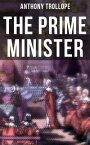 The Prime MinisterParliamentary Novel from the prolific English novelist, known for The Warden, Barchester Towers, Doctor Thorne, The Last Chronicle of Barset, Can You Forgive Her? and Phineas Finn【電子書籍】[ Anthony Trollope ]