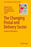 The Changing Postal and Delivery SectorTowards A Renaissance【電子書籍】