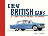 Great British Cars: Classic Models from the 1950s to the 1970s【電子書籍】[ Stephen Barnett ]