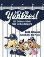 Let's Go Yankees!An Unforgettable Trip to the Ballpark【電子書籍】[ Scott Pitoniak ]