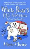 White Bear's World【電子書籍】[ Marie Cheine ]