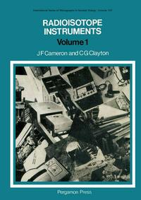 Radioisotope InstrumentsInternational Series of Monographs in Nuclear Energy【電子書籍】[ J. F. Cameron ]
