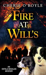 Fire at Will'sEstela Nogales, #1【電子書籍】[ Cherie O'Boyle ]