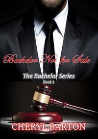 Bachelor Not For Sale【電子書籍】[ Cheryl Barton ]