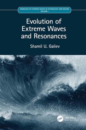 洋書, COMPUTERS & SCIENCE Evolution of Extreme Waves and ResonancesVolume I Shamil U. Galiev