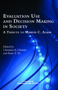 Evaluation Use and DecisionMaking in SocietyA Tribute to Marvin C. Alkin【電子書籍】
