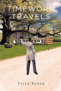 洋書, FICTION & LITERTURE Timeworn Travels Tyler Benak