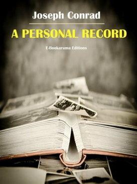 A Personal Record【電子書籍】[ Joseph Conrad ]