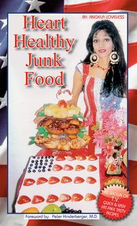 Heart Healthy Junk Food【電子書籍】[ Angela Jahnavi Sankhla Loveless ]
