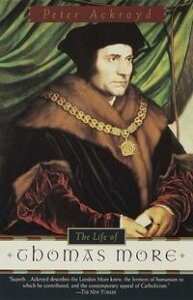 The Life of Thomas More【電子書籍】[ Peter Ackroyd ]