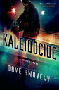KaleidocideA Peacer Novel【電子書籍】[ Dave Swavely ]