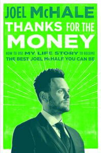 Thanks for the MoneyHow to Use My Life Story to Become the Best Joel McHale You Can Be【電子書籍】[ Joel McHale ]