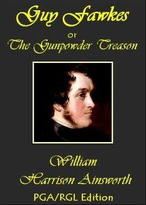 Guy Fawkes, or The Gunpowder Treason【電子書籍】[ William Harrison Ainsworth ]