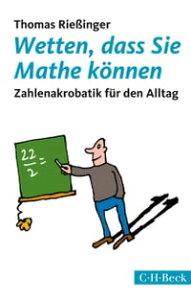 Wetten, dass Sie Mathe k?nnenZahlenakrobatik f?r den Alltag【電子書籍】[ Thomas Rie?inger ]