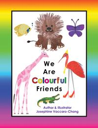 We Are Colourful Friends (2nd Edition)【電子書籍】[ Josephine Vaccaro-Chang ]