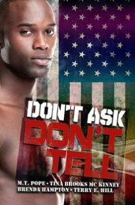 Don't Ask, Don't Tell【電子書籍】[ M.T. Pope ]
