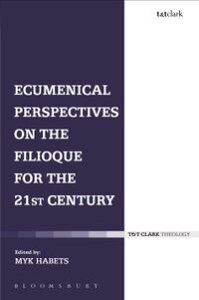 Ecumenical Perspectives on the Filioque for the 21st Century【電子書籍】