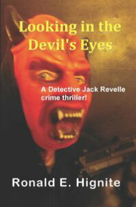 Looking in the Devil's Eyes【電子書籍】[ Ronald E. Hignite ]