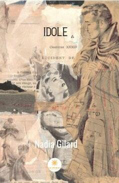 Idole【電子書籍】[ Nadia Gilard ]