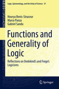 Functions and Generality of LogicReflections on Dedekind's and Frege's Logicisms【電子書籍】[ Hourya Benis-Sinaceur ]