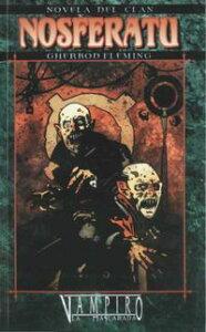 Novela de Clan Nosferatu【電子書籍】[ Gherbod Fleming ]