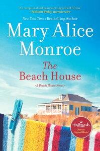 The Beach House【電子書籍】[ Mary Alice Monroe ]