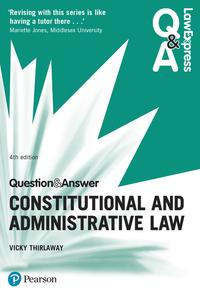 Law Express Question and Answer: Constitutional and Administrative Law【電子書籍】[ Ms Victoria Thirlaway ]