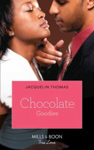 Chocolate Goodies (Mills & Boon Kimani) (The Ransoms, Book 1)【電子書籍】[ Jacquelin Thomas ]