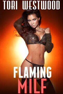 Flaming MILF【電子書籍】[ Tori Westwood ]