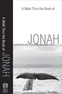 A Walk Thru the Book of Jonah (Walk Thru the Bible Discussion Guides)Experiencing God's Relentless Grace【電子書籍】[ Baker Publishing Group ]