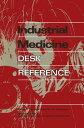 Industrial Medicine Desk Reference【電子書籍】[ David F. Tver ]