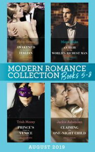 Modern Romance August 2019 Books 5-8: Awakened by the Scarred Italian / An Heir for the World's Richest Man / Prince's Virgin in Venice / Claiming His One-Night Child【電子書籍】[ Abby Green ]
